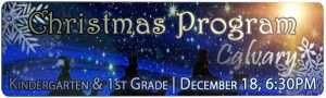 Calvary K5 & 1st Grade Christmas Program